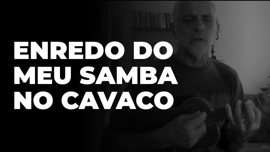 Enredo do Meu Samba no Cavaco